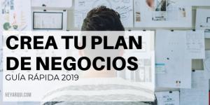 CREA TU PLAN DE NEGOCIOS┃Guía rápida 2019