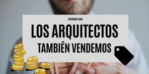 LOS ARQUITECTOS TAMBIÉN VENDEMOS