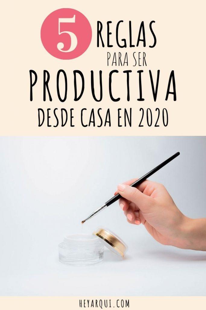 5 REGLAS PARA SER PRODUCTIVA DESDE CASA