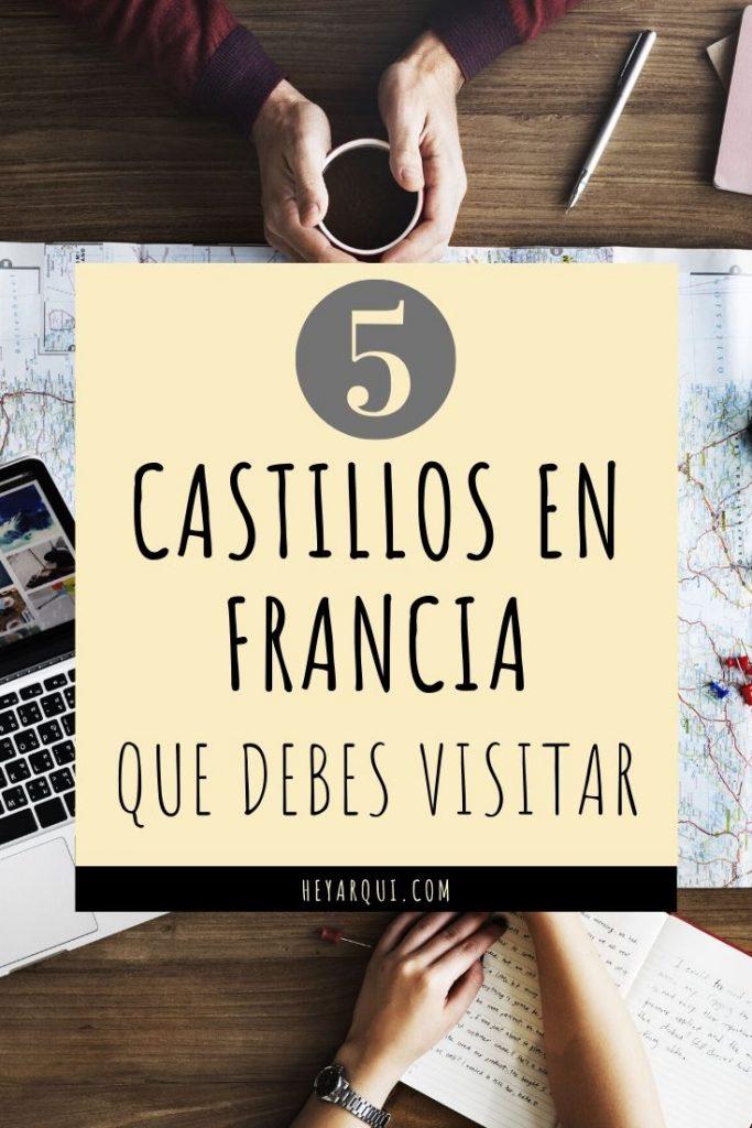 5 CASTILLOS EN FRANCIA QUE DEBES CONOCER
